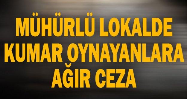 Denizli'de mühürlü lokalde kumar oynayanlara 75 bin 600 lira para cezası