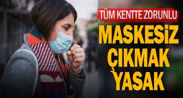 Denizli'de maskesiz sokağa çıkmak yasaklandı