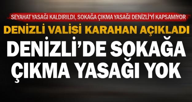 Vali Karahan açıkladı: 4 günlük sokağa çıkma yasağı Denizli'de uygulanmayacak