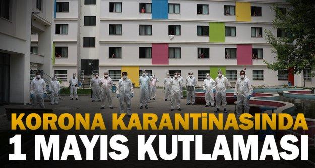 Yurtta karantinadaki vatandaşlardan 1 Mayıs Emek ve Dayanışma Günü kutlaması