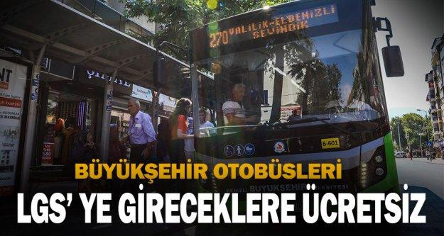 Büyükşehir otobüsleri LGS' ye gireceklere ücretsiz