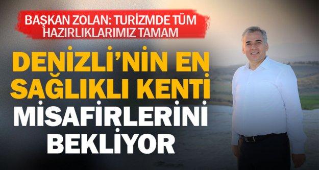 Denizli Büyükşehir Belediye Başkanı Zolan: Turizmde tüm hazırlıklar tamam