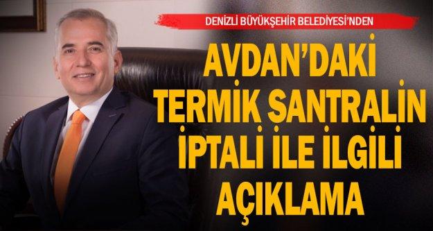 Denizli Büyükşehir Belediyesi'nden Avdan'daki termik santralin iptali ile ilgili açıklama