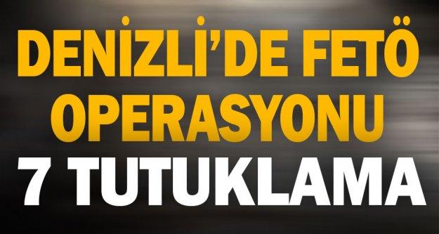 Denizli'de FETÖ operasyonunda 7 tutuklama