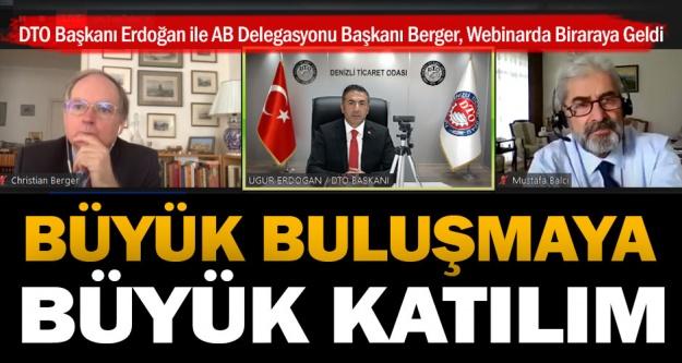 DTO Başkanı Erdoğan ile AB Delegasyonu Başkanı Berger, Webinarda Biraraya Geldi