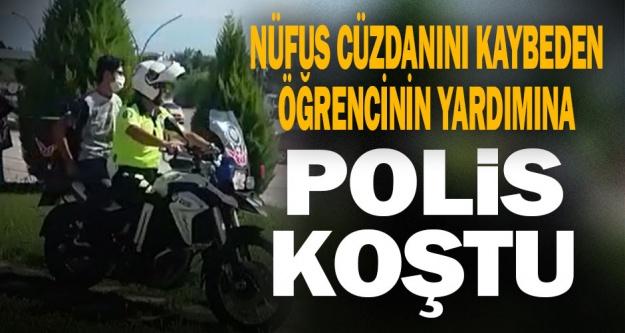 Nüfus cüzdanını kaybeden öğrenciyi sınava motosikletli polis yetiştirdi