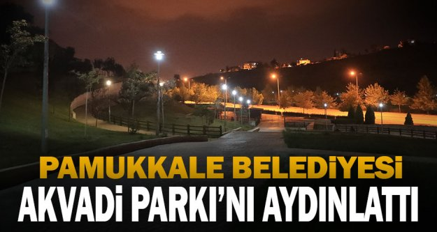 Pamukkale Belediyesi Akvadi Parkı'nı Aydınlattı