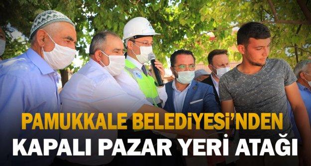 Pamukkale Belediyesi'nden kapalı pazar yeri atağı