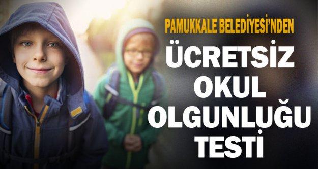 Pmukkale Belediyesi'nden okul olgunluğu testi