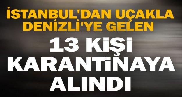İstanbul'dan uçakla Denizli'ye gelen 13 kişi karantinaya alındı