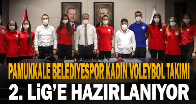 Pamukkale belediyespor kadın voleybol takımı 2. Lig'e hazırlanıyor