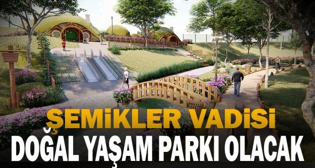 Şemikler Vadisi Doğal Yaşam Parkı Olacak