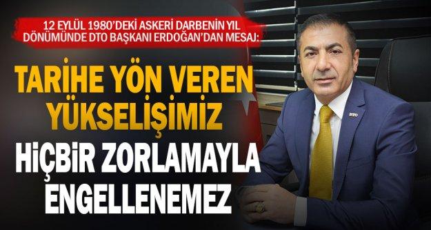 12 Eylül'ün yıl dönümünde, DTO Başkanı Erdoğan'dan anlamlı mesaj: