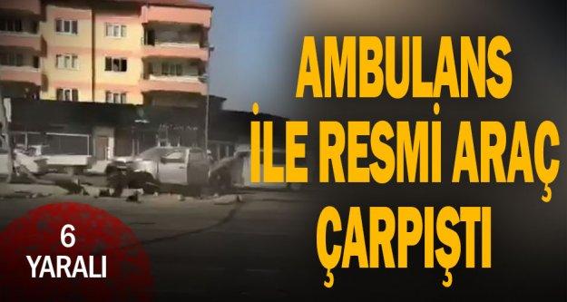 Bağbaşı'nda ambulans ile resmi araç çarpıştı