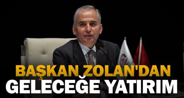Başkan Zolan'dan geleceğe yatırım