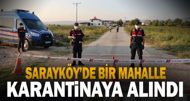 Sarayköy'de bir mahalle karantinaya alındı