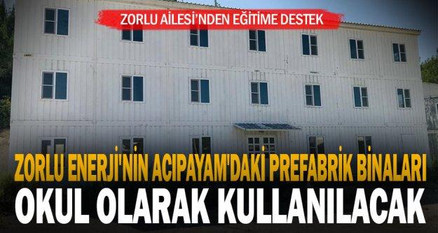 Zorlu Enerji'nin Acıpayam'daki prefabrik binaları okul olarak kullanılacak
