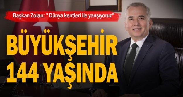 Başkan Zolan: 'Dünya kentleri ile yarışıyoruz'