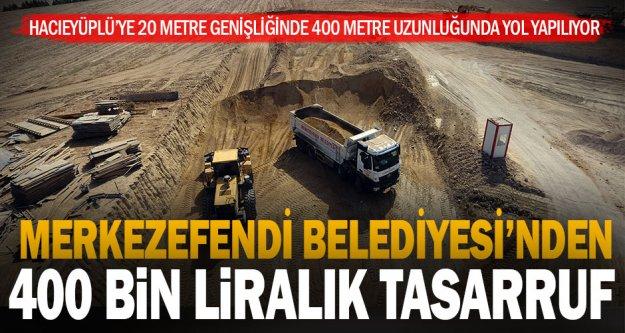 Merkezefendi Belediyesi'nden 20 metre genişlikte yol ve 400 bin TL'lik tasarruf
