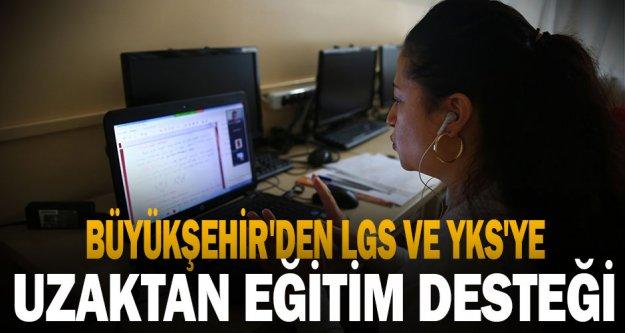Büyükşehir'den LGS ve YKS'ye uzaktan eğitim desteği
