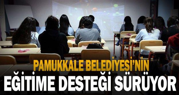 Pamukkale Belediyesi'nden eğitime detsek