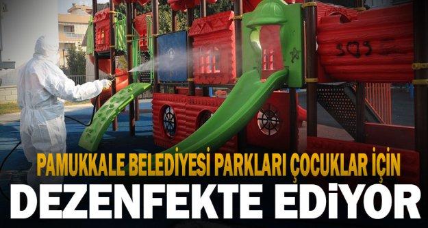 Pamukkale Belediyesi parkları çocuklar için dezenfekte ediyor