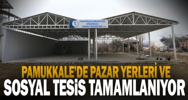 Pamukkale'de pazar yerleri ve sosyal tesis tamamlanıyor