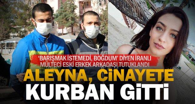 22 yaşındaki Aleyna'yı İranlı mülteci eski erkek arkadaşı boğarak öldürdü