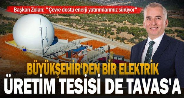 Büyükşehir'den bir elektrik üretim tesisi de Tavas'a