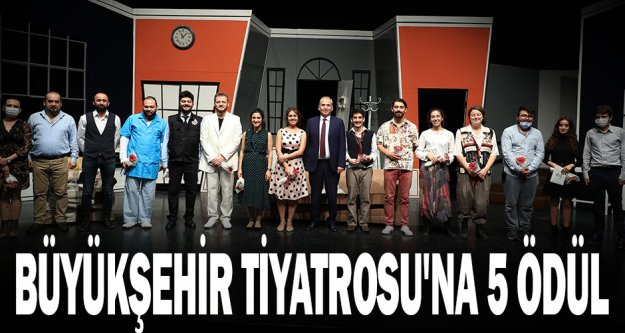 Büyükşehir Tiyatrosu'na 5 ödül
