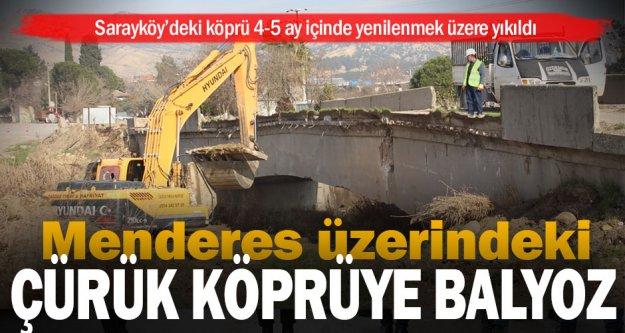 Çürük olduğu için tehlikesi bulunan köprü yenilenmek üzere yıkıldı