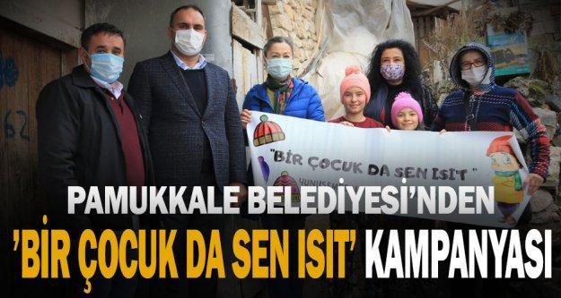 """Pamukkale Belediyesi 'Bir Çocuk Da Sen Isıt"""" Dedi"""
