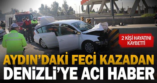 Aydın'daki feci kazada 2 Denizlili hayatını kaybetti