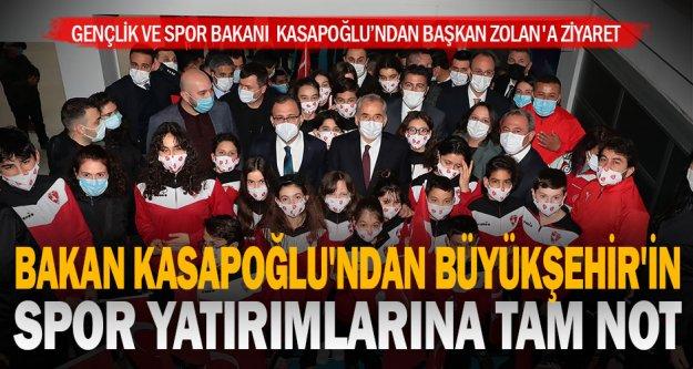 Bakan Kasapoğlu'ndan Büyükşehir'in spor yatırımlarına tam not