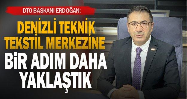 """Başkan Erdoğan: 'Denizli teknik tekstil merkezimize bir adım daha yaklaştık"""""""
