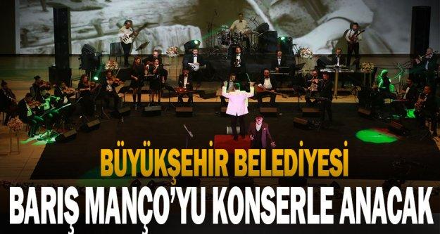 Büyükşehir, Barış Manço'yu konserle anacak