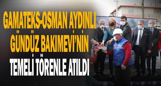 Merkezefendi Belediyesi GAMATEKS-Osman Aydınlı Gündüz Bakımevi'nin Temeli Atıldı
