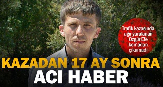 Trafik kazasında yaralanan Özgür Efe, 17 ay sonra hastanede hayatını kaybetti