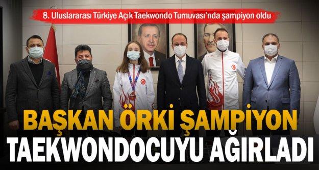 Başkan Örki şampiyon taekwondocuyu ağırladı