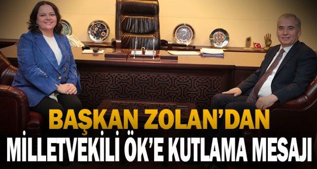 Başkan Zolan'dan Milletvekili Ök'e kutlama mesajı