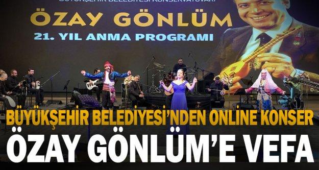 Büyükşehir'den büyük usta Özay Gönlüm'e vefa konseri