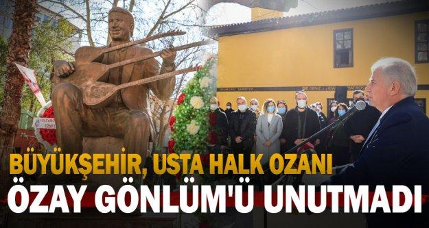 Büyükşehir, usta halk ozanı Özay Gönlüm'ü unutmadı