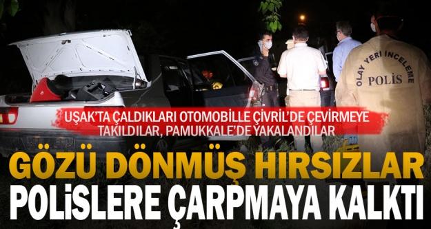 Denizli'de çaldıkları otomobili polisin üzerine sürerek kaçan zanlılar yakalandı