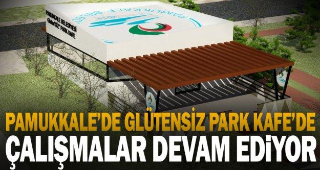 Pamukkale Belediyesi Glütensiz Park Kafe'de Çalışmalar Devam Ediyor