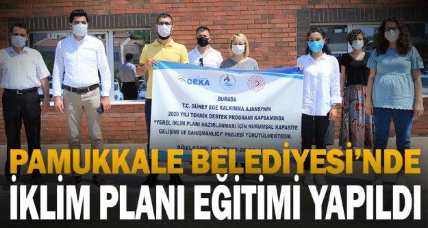 Pamukkale Belediyesi'nde iklim planı eğitimi yapıldı
