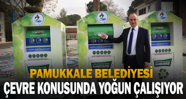 Pamukkale Belediyesi çevre konusunda yoğun çalışıyor
