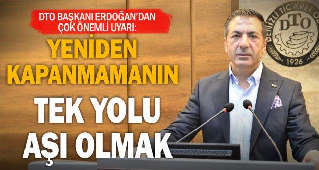 DTO Başkanı Erdoğan'dan aşı uyarısı