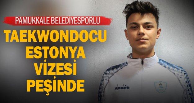 Pamukkale Belediyesporlu taekwondocu Erkan Evran Estonya vizesi peşinde