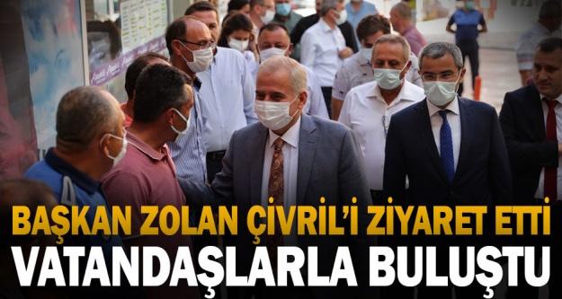 Başkan Zolan Çivril'i ziyaret etti, vatandaşlarla buluştu