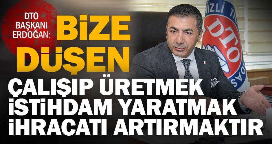 Erdoğan: Çalışıp üreterek, istihdam ve ihracatımızı artırmalıyız